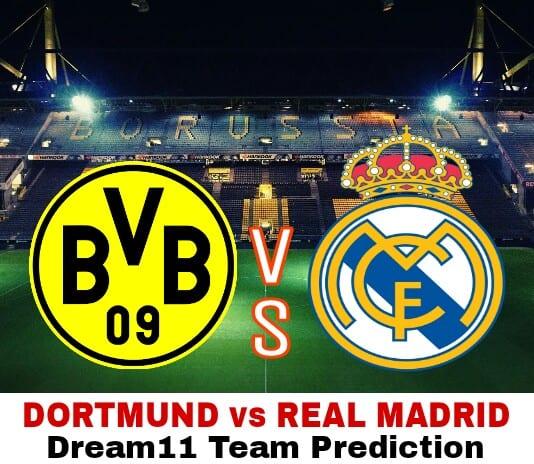 Dortmund vs Real Madrid dream11 football team Prediction