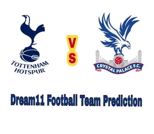 Tottenham vsCrystal Palace Dream11