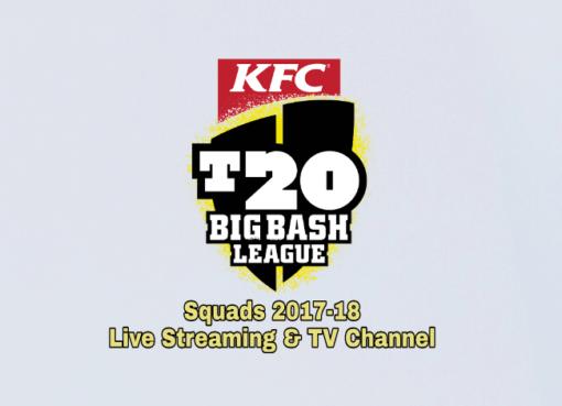 Big Bash League 2017-18 Squads, Live Streaming