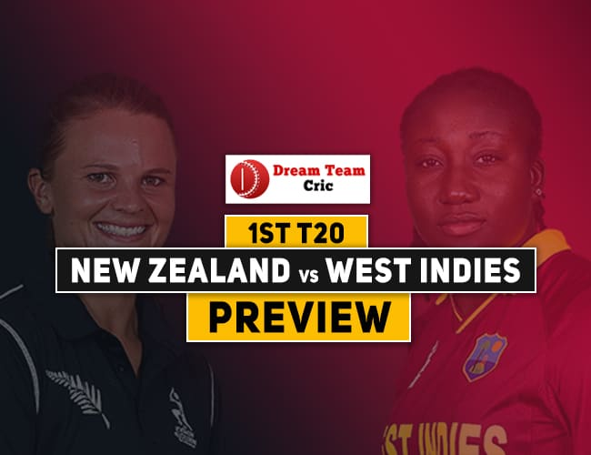 NZ-W vs WI-W 1st T20 Dream11 Team Prediction : PREVIEW