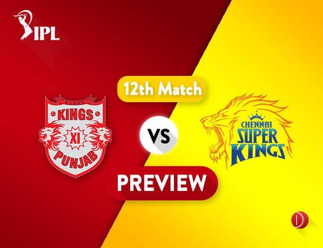KXIP vs CSK Dream11 Team Prediction IPL Match 12: Preview