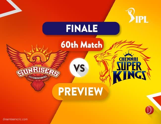 SRH Vs CSK Dream 11 Team | Hyderabad Vs Chennai Preview – The Final