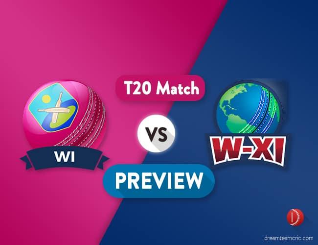 WI vs W-XI Dream11 Team Prediction And Probable XI : Preview