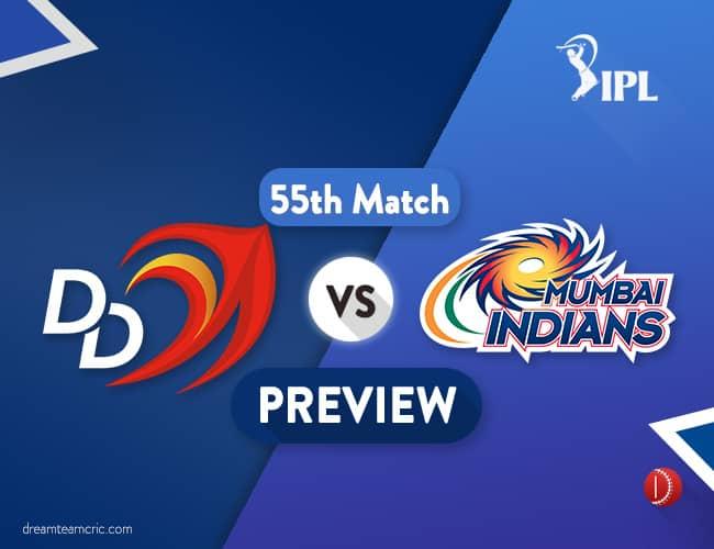 DD Vs MI Dream11 Team Prediction IPL Match 55 : Preview