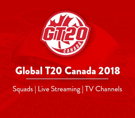 Global T20 Canada 2018 Squads | Live Streaming | TV Channels
