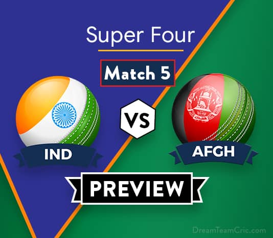 IND VS AFGH Dream11 Team Prediction of Asia Cup 2018: Preview